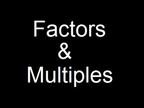 What are Factors and What are Multiples ?