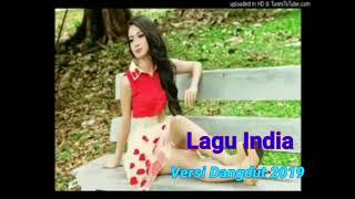 Lagu India Versi Dangdut 2019