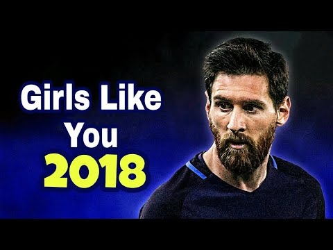 Lionel Messi - Girls Like You (Ft. Maroon 5) | Skills & Goals 2018 |HD