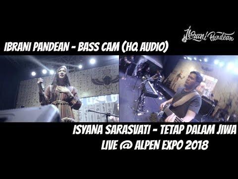 ISYANA SARASVATI - TETAP DALAM JIWA HQ AUDIO (IBRANI PANDEAN BASS CAM) LIVE @ ALPEN EXPO 2018