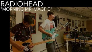 Radiohead - Morning Mr. Magpie (Cover by Joe Edelmann ft. Chris Bekampis)