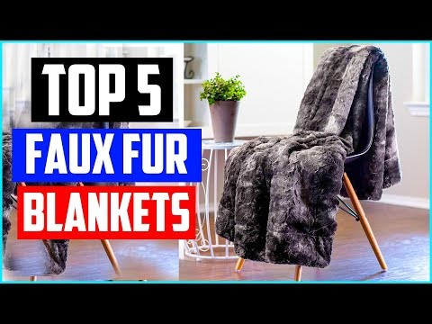 Top 5 Best Faux Fur Blankets For Bed Couch Chair 2019