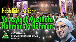 Az Zahir Habib Bidin Assegaf - Ya Asyiqol Musthofa Rohman Ya Rohman