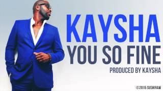 Kaysha - You so fine | Official Audio | Afro Trap | Afrobeat