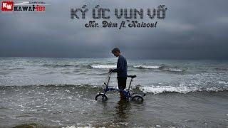Ký Ức Vụn Vỡ - Mr. Đùm ft. Kaisoul [ Video Lyrics ]