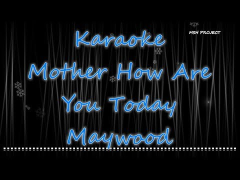 Mother How Are You Today Karaoke