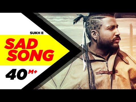 Sad Song  (Full Song) | Sukh-E Muzical Doctorz | Latest Punjabi Song 2016 | Speed Records