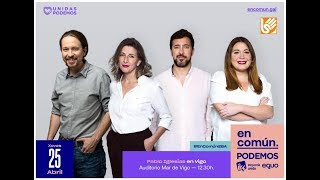 Acto de campaña de En Común-Unidas Podemos en Vigo #EnComúnUnidasPodemos