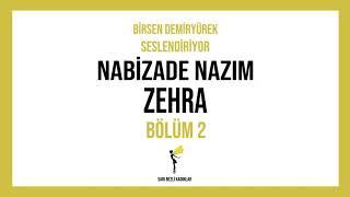 Nabizâde Nâzım - Zehra - BÖLÜM 2 - Sesli Kitap