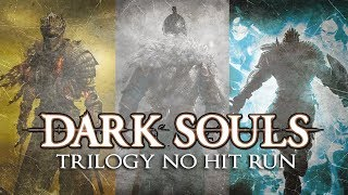 Dark Souls Trilogy - No Hit Run