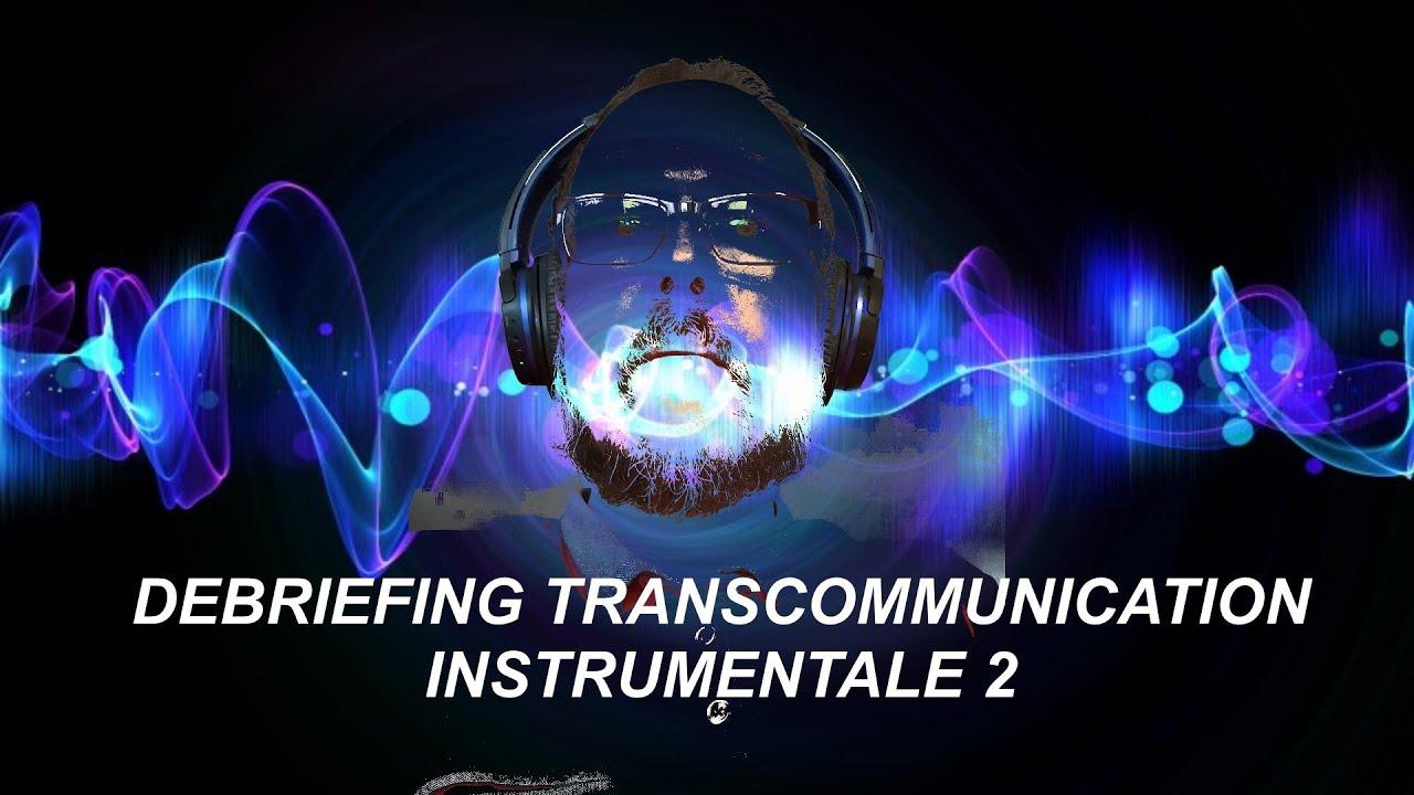 TRANSCOMMUNICATION INSTRUMENTALE  2 : DEBRIEFING . UNE SEANCE TRES RICHE EN RESULTAT.