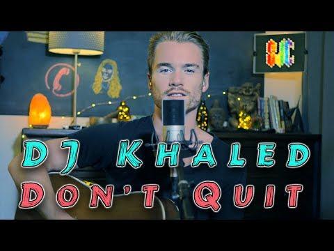 DJ KHALED (ft Calvin Harris, Travis Scott, Jeremih) - Don't Quit (Cover) | Sam Clark