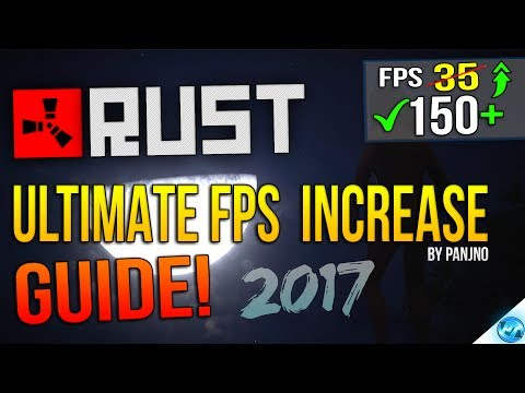 🔧 RUST: Dramatically increase performance / FPS with any setup! {2017} Lag / FPS drop fix