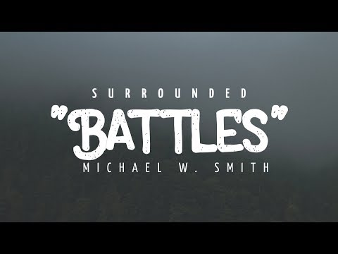Surrounded (Fight My Battles) - Michael W. Smith | Lyric Video