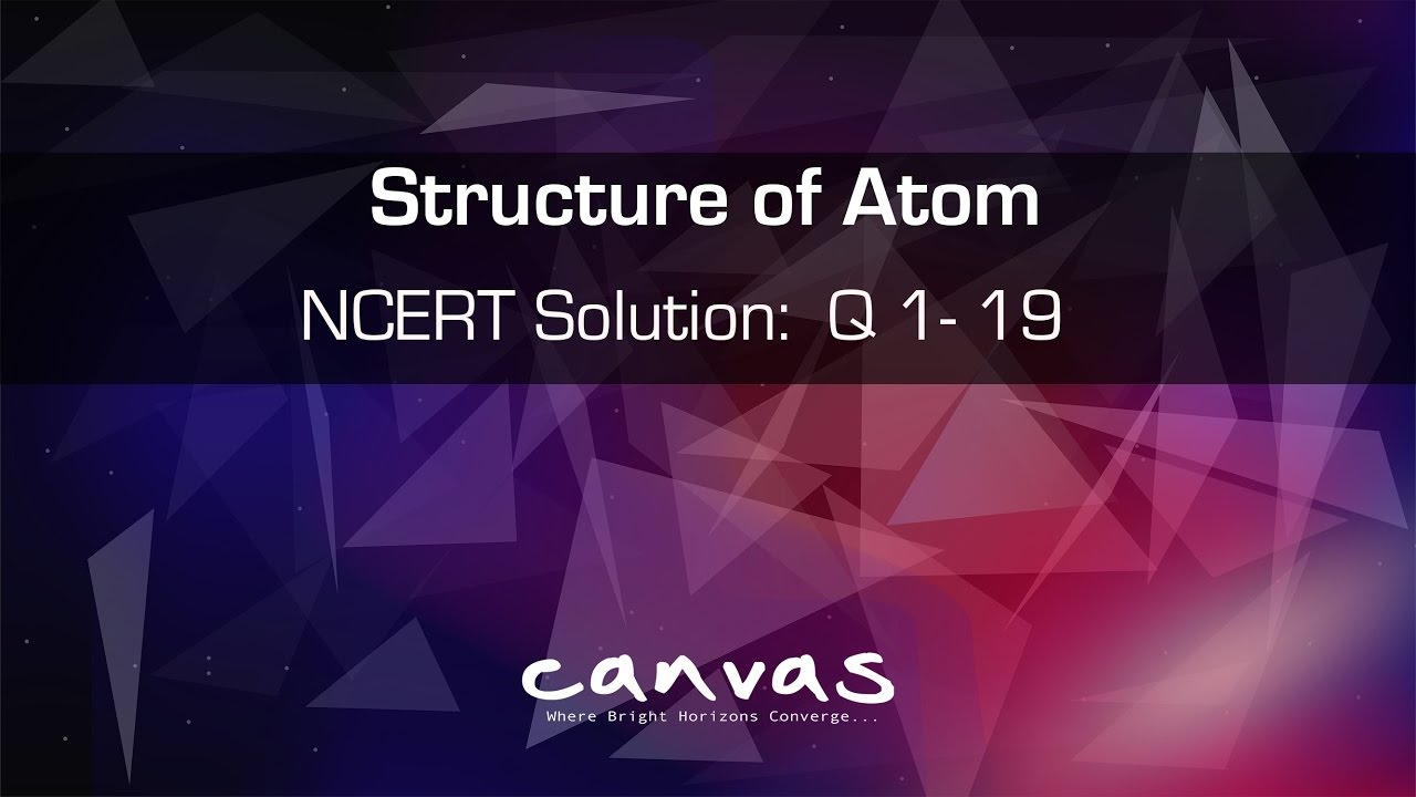 Class 11th atomic structure ncert solutions q 1 to 19 youtube class 11th atomic structure ncert solutions q 1 to 19 ccuart Images