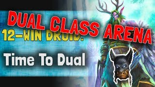 Hearthstone Arena | 12-Win Druid Hunter: Time to Dual (Dual Boomsday #1)