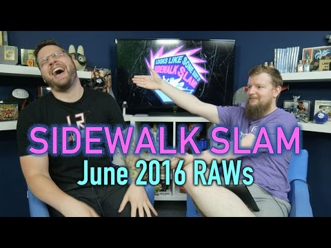 Sidewalk Slam Ep9 - June RAWs