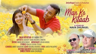 Man Ko Kitaab | KARNA DAS  | Nepali Morden Song | Ft. Sandeep Shahi | Rachita Chhetri