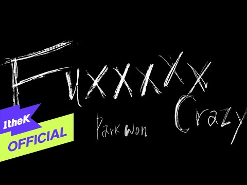 [MV] Park Won(박원) _ Fuxxxxx crazy