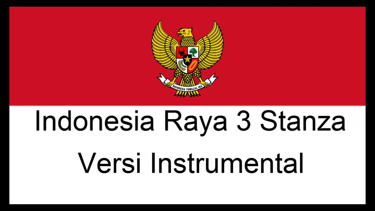 INDONESIA RAYA 3 STANZA INSTRUMENTAL - YouTube