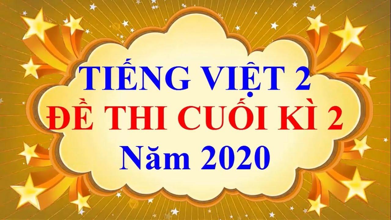 Tiếng Việt Lớp 2 – Đề Thi Cuối Học Kì 2 Năm 2020