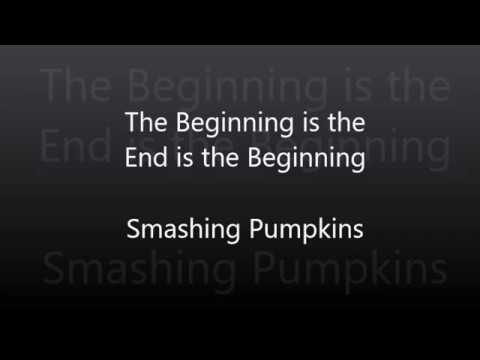 Smashing Pumpkins - The Beginning is the End is the Beginning (with Lyrics)