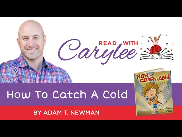 Adam T. Newman - How To Catch A Cold