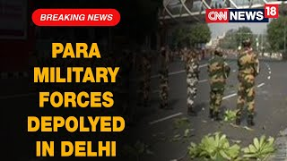 Additional Para Military Forces Deployed In Delhi Including CRPF After Tractor Rally Turns Violent