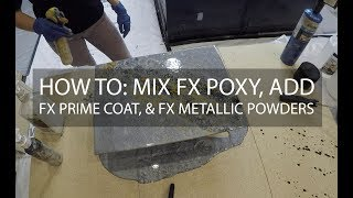 How to Mix FX Poxy, Add FX Prime Coat, and FX Metallic Powders