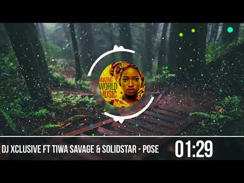 DJ Xclusive ft Tiwa Savage & Solidstar   Pose