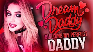 BUILDING MY PERFECT DADDY!