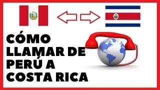 📞 Cómo llamar de PERÚ a COSTA RICA [FÁCIL]