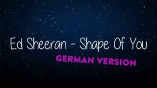 Shape of you German Version