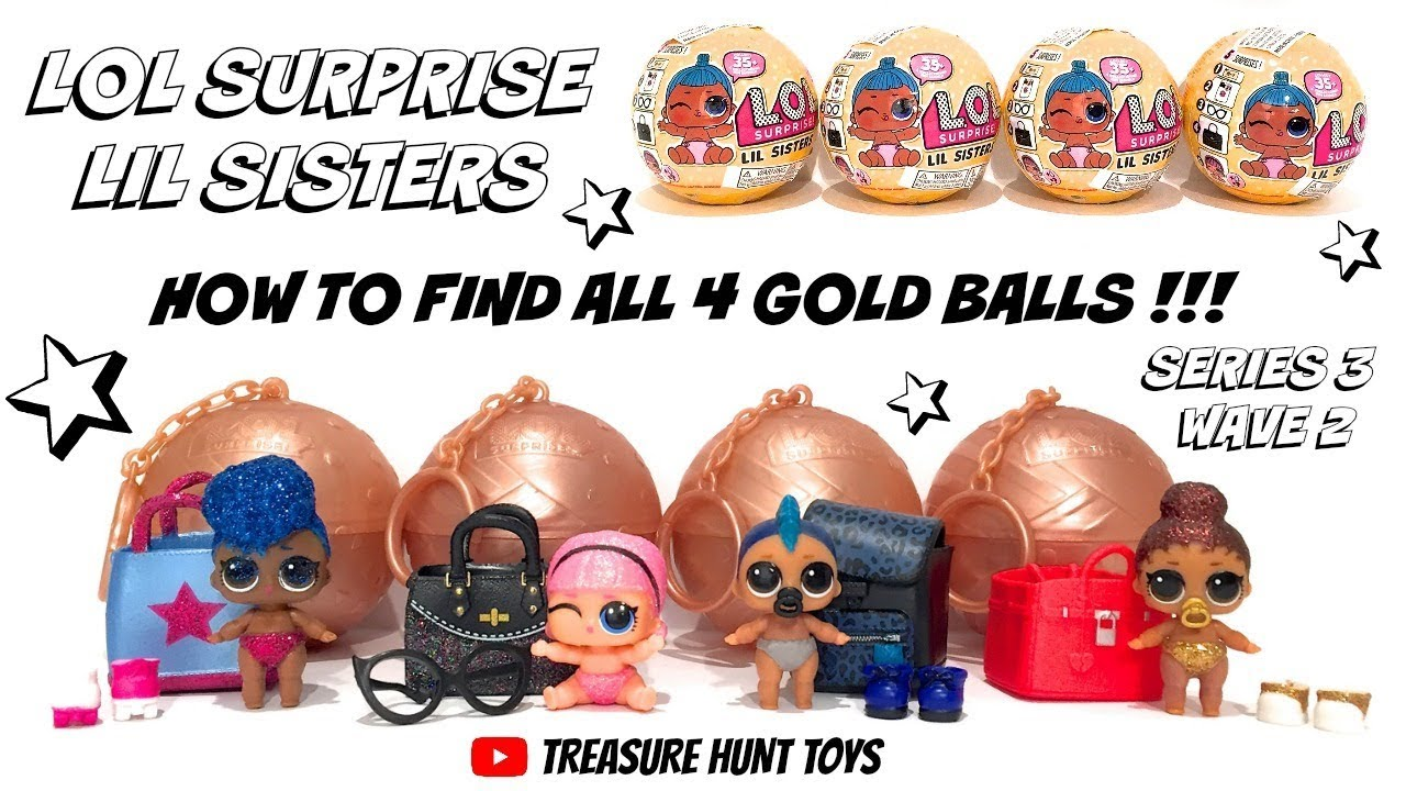 How to find lol surprise lil sisters gold balls lil punk boi lil boss queen lil madame queen