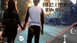 Download Lagu FILM PENDEK KITA BERBEDA [FULL MOVIE] - FILM PENDEK BEDA AGAMA   #movie mp3