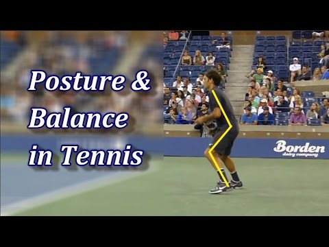 Perfect Posture For Being Balanced In Tennis