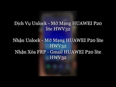 HUAWEI P20 lite HWV32 Unlock - Mở Mạng