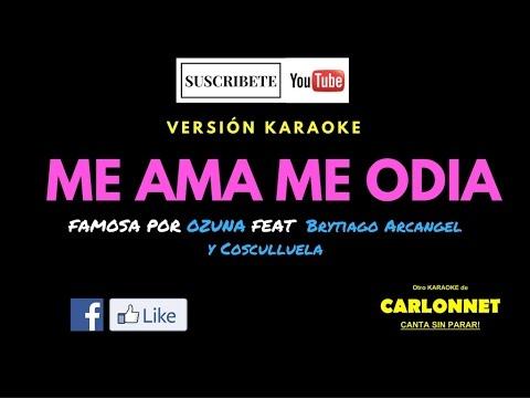Me ama me odia - Ozuna Ft. Brytiago, Arcangel y Cosculluela - (Karaoke)