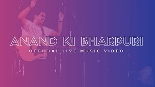 sheldon bangera anand ki bharpuri live official music video