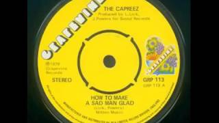THE CAPREEZ~HOW TO MAKE A SAD MAN GLAD