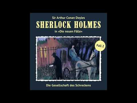 Sherlock Holmes - Die neuen Fälle, Fall 02: Die Gesellschaft des Schreckens (Komplettes Hörspiel)