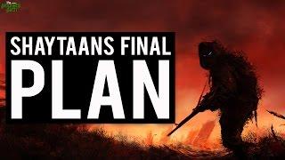 Shaytaan's Final Plan