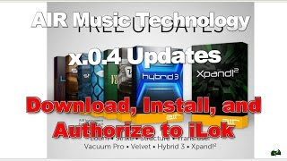 AIR Instruments x.0.4 Updates - Install and Activate to iLok