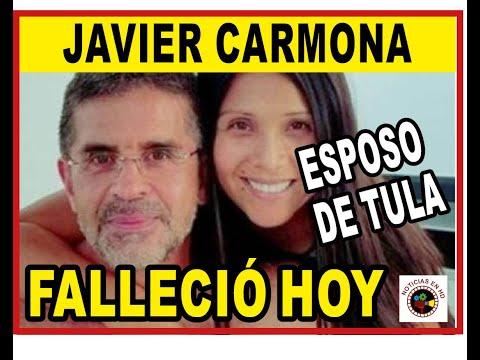 🔴 FALLECE JAVIER CARMONA 😥 ESPOSO DE TULA RODRÍGUEZ 😥