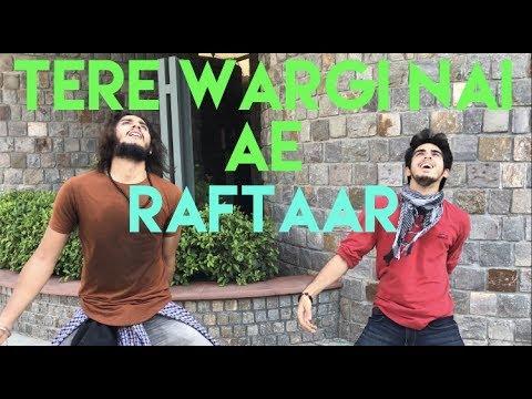 Raftaar - Tere Wargi Nai Ae | Quick...