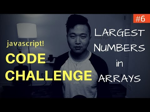 Javascript Coding Challenge #6: Largest Numbers In Arrays (Freecodecamp)