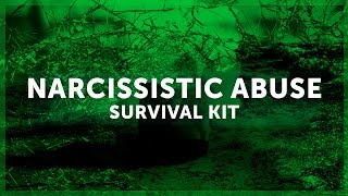 Narcissistic Abuse Survival Kit