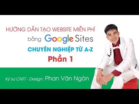 Hướng dẫn tạo website miễn phí bằng Google Sites chuyên nghiệp A-Z (Phần 1)-[Dự Án 101]