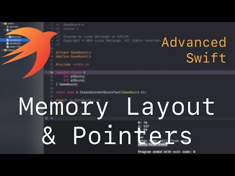 Advanced Swift L1 - Memory Layout & Pointers