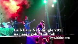 Laib Laus new single 2015 (ua neej nyob ntiab teb)